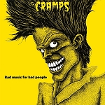 SOLD OUT! The Cramps - Bad Music For Bad People (150 gram opaque yellow vinyl/200 gram black vinyl)