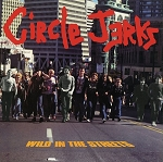 Circle Jerks - Wild in the Streets (Opaque Red vinyl or 200 gram Black vinyl)
