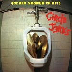 Circle Jerks - Golden Shower of Hits (Opaque Yellow vinyl or 200 gram  Black vinyl)
