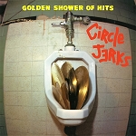 Circle Jerks - Golden Shower of Hits (150 gram Opaque Yellow Vinyl or 200 gram  Black Vinyl)
