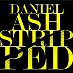 Daniel Ash - Stripped (2 LP 180 gram yellow vinyl + MP3 download)