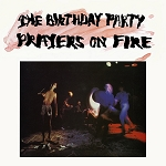 The Birthday Party - Prayers on Fire (150-Gram Black Standard Issue Vinyl)