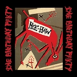 The Birthday Party - Hee-Haw (140 gram Opaque Red Vinyl or 200 gram Black vinyl)