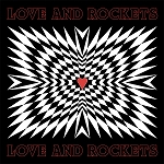 Love and Rockets - Love and Rockets (White vinyl or 200 gram Black vinyl)