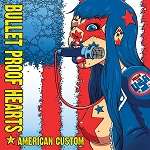 Bullet Proof Hearts - American Custom