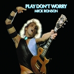 Mick Ronson - Play Don't Worry (140 Gram Blue & White Swirl or 180 Gram Black)