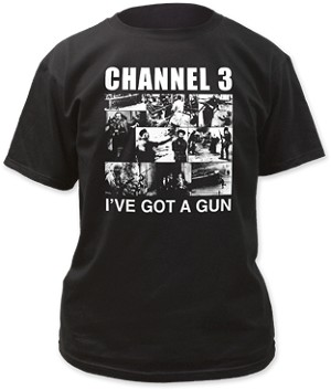 Channel Three I've Got A Gun Tee