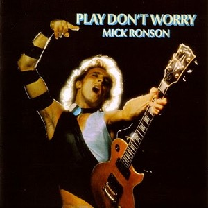 Mick Ronson - Play Don't Worry (Color vinyl or 200 gram Black vinyl)