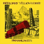 Red Lorry Yellow Lorry - Smashed Hits (Color Vinyl)
